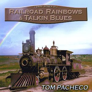 Railroad Rainbows & Talkin' Blues