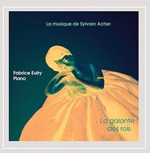 La Musique de Sylvain Acher: La Galante Des Rois