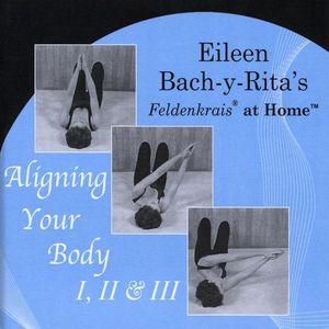 Feldenkrais at Home-Aligning Your Body 1 2 & 3