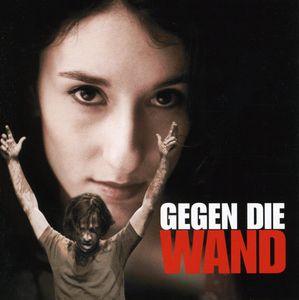Gegen Die Wand (Original Soundtrack) [Import]
