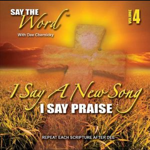 Say the Word I Say Praise 4
