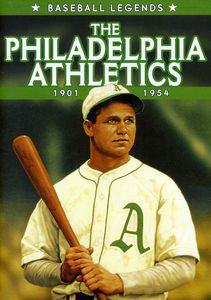 The Philadelphia Athletics: 1901-1954