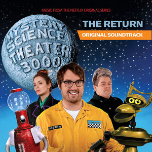 Mystery Science Theater 3000: The Return (Original Soundtrack)