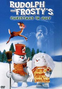 Rudolph and Frosty: Christmas in July