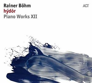 Piano Works XII: Hydor [Import]
