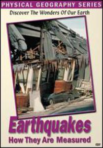 Physical Geography: Earthquakes and How They Are Measured