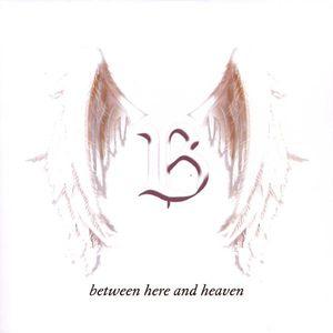 Between Here & Heaven