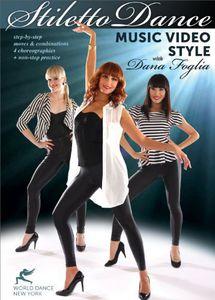 Stiletto Dance Music Video Style With Dana Foglia