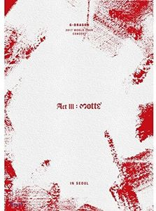 2017 G-Dragon Concert Act III: M.O.T.T.E In Seoul [Import]