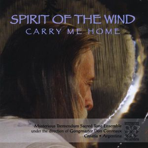 Spirit of the Wind Carry Me Home