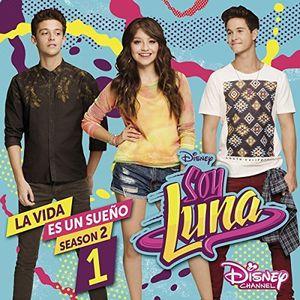 Soy Luna: La Vida Es Un Sueno (Original Soundtrack) [Import]