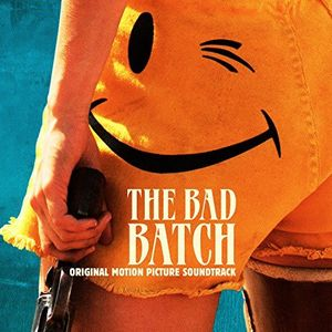 The Bad Batch (Original Motion Picture Soundtrack)