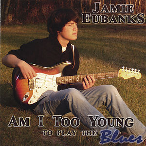 Am I Too Young to Play the Blues
