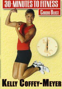 30 Minutes to Fitness: Cardio Blast With Kelly Coffey-Meyer