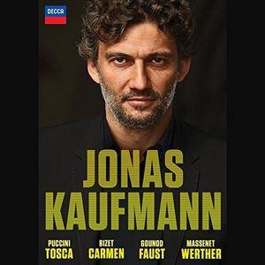 Jonas Kaufmann: Carmen - Tosca - Faust - Werther