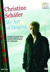 Christine Schafer: My Art of Singing