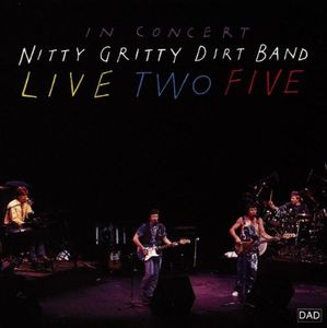 Live Two Five - In Concert - Nitty Gritty Dirt Band