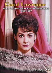 Carol Lawrence: Bell Telephone Hour Appearances 1960-1967