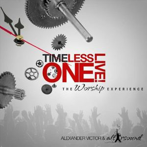 Timeless One Live-The Worship Experience
