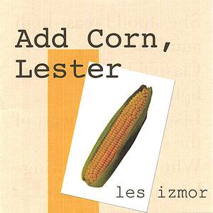 Add Corn Lester