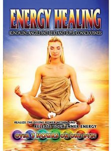 Energy Healing: Kundalini Angels and Reiki and Super Consciousness