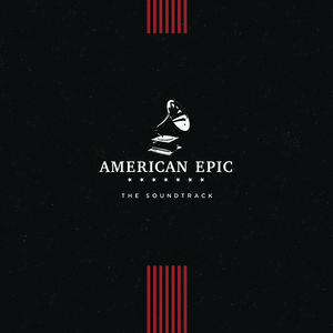 American Epic: The Soundtrack (Various Artists)