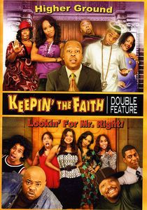 Keepin the Faith: Higer Ground /  Lookin for Mr. Right!