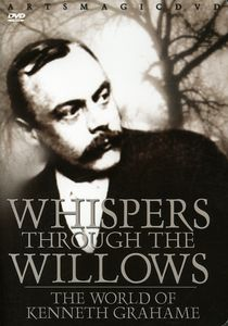 Whisper Through the Willows: World of Kenneth Grah