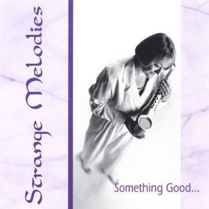 Strange Melodiessomething Good