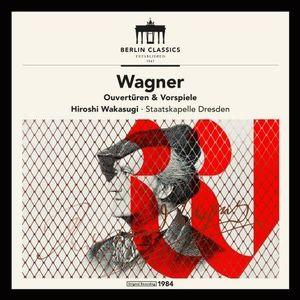 Richard Wagner: Overtures & Preludes