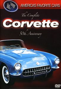 America's Favorite Cars - The Complete Corvette 50th Anniversary