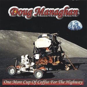 One More Cup of Coffee for the Highway