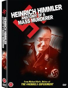 Heinrich Himmler: Anatomy of a Mass Murderer