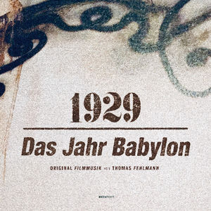 1929: Das Jahr Babylon (Original Soundtrack)