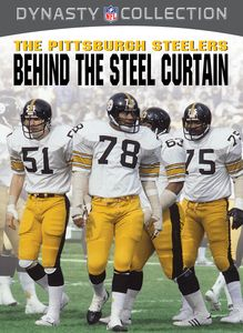 NFL: The Pittsburg Steelers - Behind the Steel Curtain