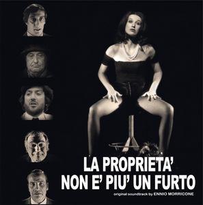 La Proprieta' Non E' Piu' Un Furto (Property Is No Longer a Theft) (Original Soundtrack)