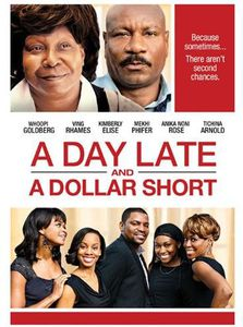 A Day Late and a Dollar Short