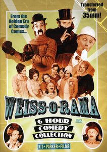 Weiss-O-Rama: 6 Hour Comedy Collection
