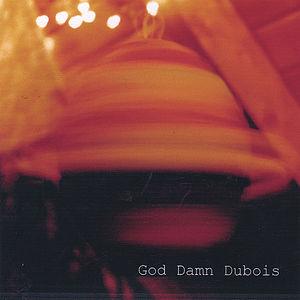 God Damn Dubois