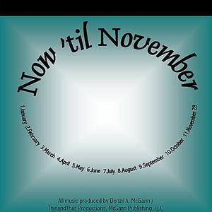 Now 'Til November