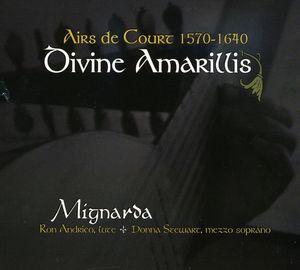 Divine Amarillis: Airs de Court 1570-1640