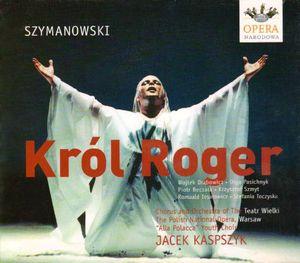 Szymanowski, Karol : King Roger
