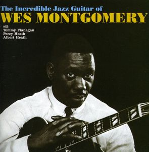 Incredible Jazz Guitar of Wes Montgomery [Import]
