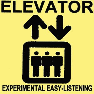 Elevator: Experimental Easy Listening