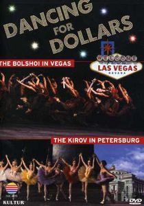 Dancing for Dollars: The Bolshoi in Vegas /  Kirov in Petersburg