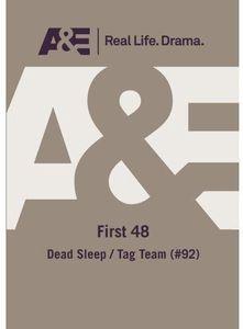 A&E - First 48: Dead Sleep/  Tag Team (#92)