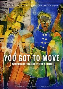 You Got to Move: Stories of Change in the South