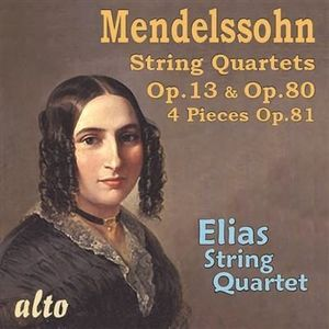 MENDELSSOHN: String Quartets Op. 13, Op.80 & 4 Pieces Op.81