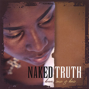 Naked Truth: Love Sex & Lies