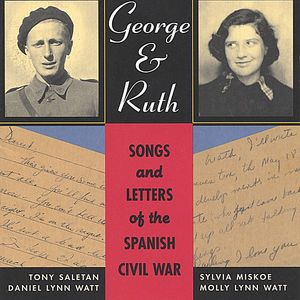 George & Ruth-Songs & Letters of the Spanish Civil